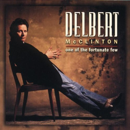Delbert McClinton One of the Fortunate Few