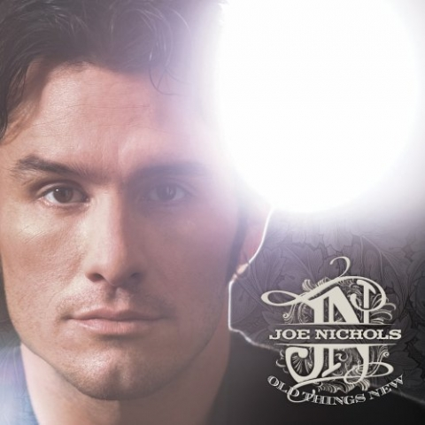 Joe Nichols Old Things New