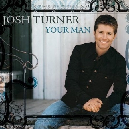 Josh Turner Your Man
